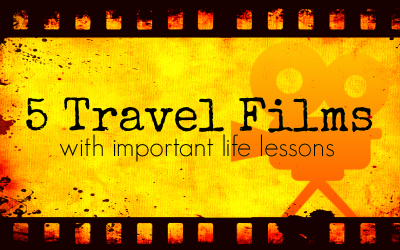 5 travel films with important life lessons